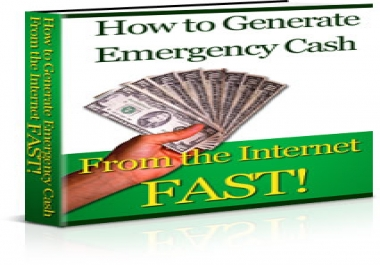 Give You How To Generate Emergency Cash From the Internet FAST