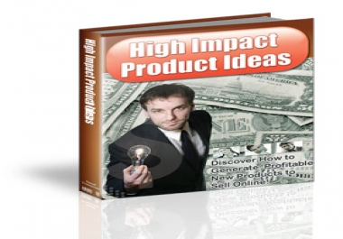 Give You High Impact Product Ideas