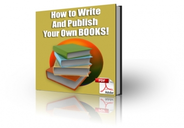 give you How to Write and Publish your Own Books