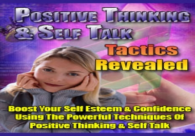 Give You Positive Thinking & Self Talk Tactics Revealed EBook.