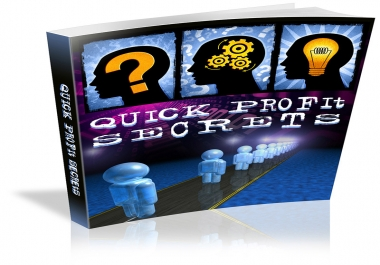 Give You Quick Profit Secrets.