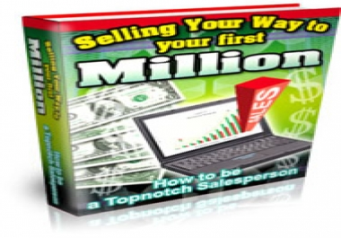 Give You Selling Your Way to Your First Million