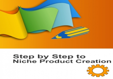 Give You Step by Step to Niche Product Creation