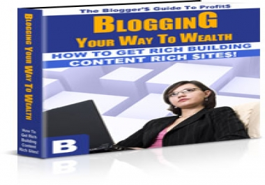 Give You Blogging Your Way to Wealth