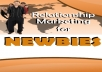 Give You Relationship Marketing for Newbies.