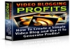 Give You Video Blogging for Profits