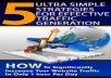 Give You 5 Ultra Simple Strategies For Effective Traffic Generation