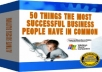 Give You 50 things the most successful business people have in common