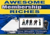 Give You Awesome Membership Riches